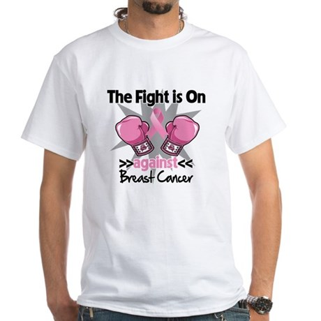 Fight is On Breast Cancer White T-Shirt