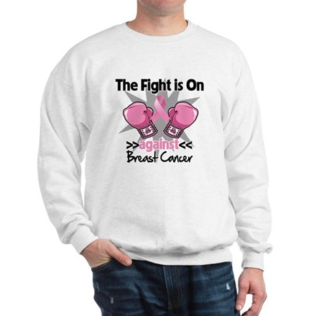 Fight is On Breast Cancer Sweatshirt
