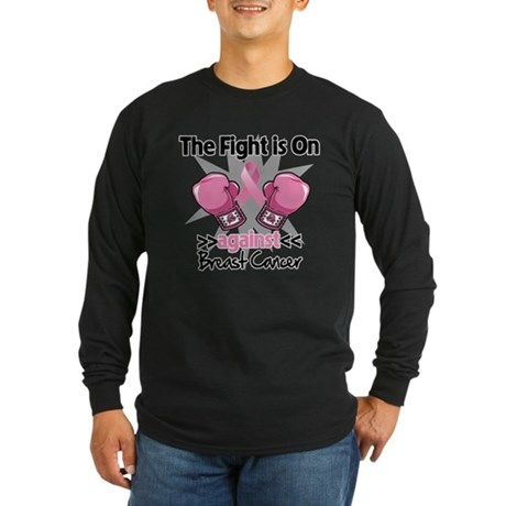 Fight is On Breast Cancer Long Sleeve Dark T-Shirt
