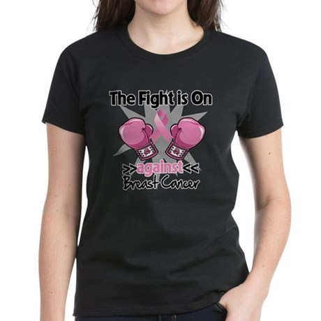 Fight is On Breast Cancer Women's Dark T-Shirt