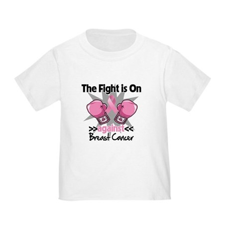 Fight is On Breast Cancer Toddler T-Shirt