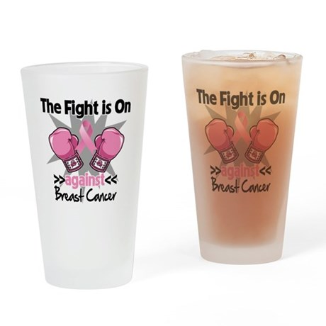 Fight is On Breast Cancer Drinking Glass