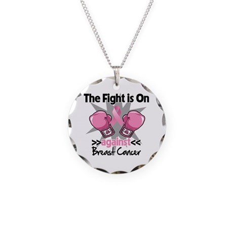 Fight is On Breast Cancer Necklace Circle Charm