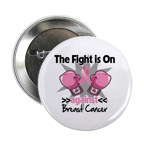 "Fight is On Breast Cancer 2.25"" Button (10 pack)"