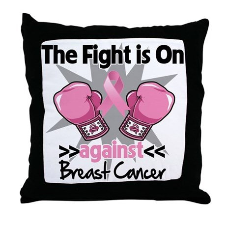 Fight is On Breast Cancer Throw Pillow