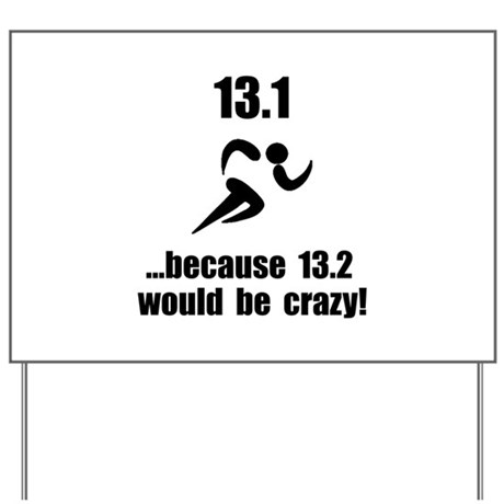 13.1 Run Crazy Yard Sign