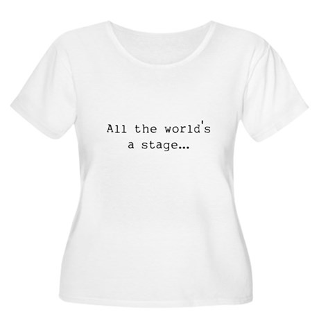 the world's a stage Women's Plus Size Scoop Neck T