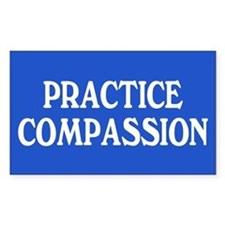 practice compassion... Rectangle Decal