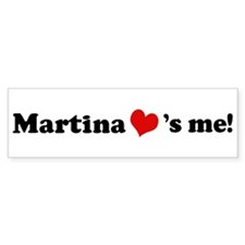 Martina loves me Bumper Bumper Sticker