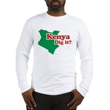 Kenya Dig it? Long Sleeve T-Shirt