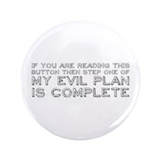 """Step One Of My Evil Plan 3.5"""" Button"""