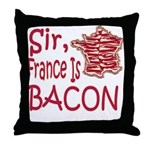 Sir France Is Bacon Throw Pillow