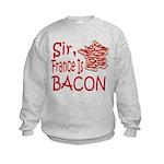 Sir France Is Bacon Kids Sweatshirt