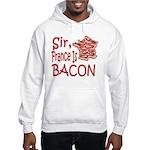 Sir France Is Bacon Hooded Sweatshirt