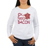 Sir France Is Bacon Women's Long Sleeve T-Shirt