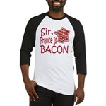 Sir France Is Bacon Baseball Jersey