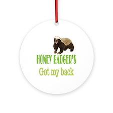 Honey Badger's Got My Back Ornament (Round)