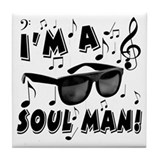I'm A Soul Man Tile Coaster
