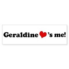 Geraldine loves me Bumper Bumper Sticker