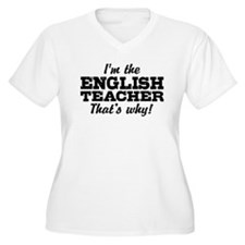 I'm The English Teacher That's Why T-Shirt