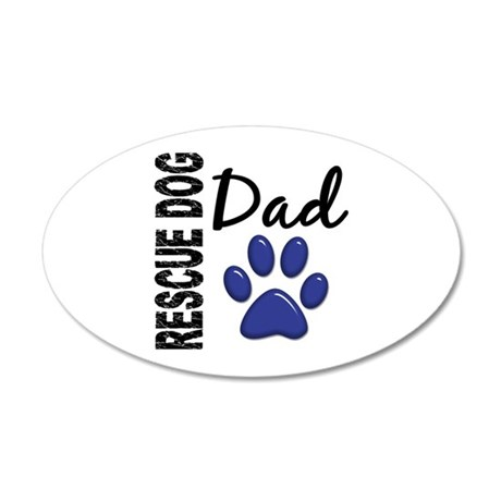 Rescue Dog Dad 2 22x14 Oval Wall Peel