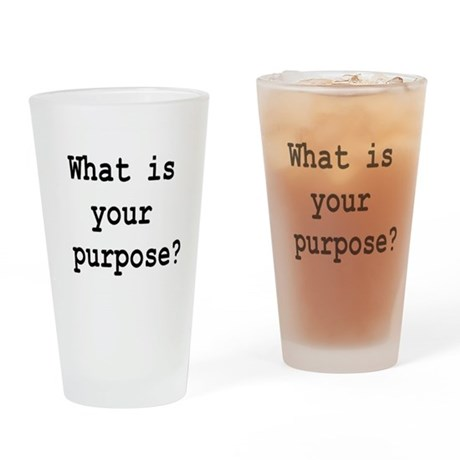 your purpose Drinking Glass