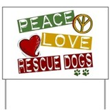 Peace Love Rescue Dogs Yard Sign