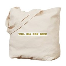 Will Dig For Beer II Tote Bag