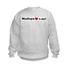 Madisyn loves me Sweatshirt