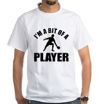 I'm a bit of a player table tennis White T-Shirt