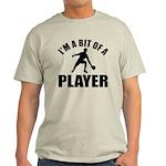 I'm a bit of a player table tennis Light T-Shirt
