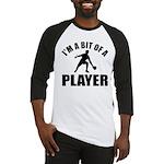I'm a bit of a player table tennis Baseball Jersey