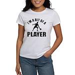 I'm a bit of a player table tennis Women's T-Shirt
