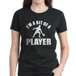 I'm a bit of a player table tennis Women's Dark T-