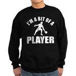 I'm a bit of a player table tennis Sweatshirt (dar