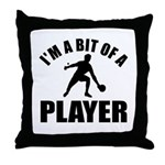 I'm a bit of a player table tennis Throw Pillow