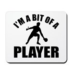 I'm a bit of a player table tennis Mousepad