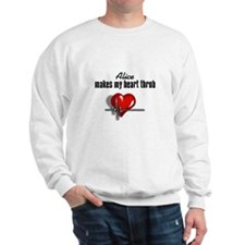 Alice makes my heart throb Sweatshirt