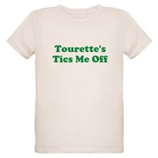 Tourette's Tics Me Off T-Shirt