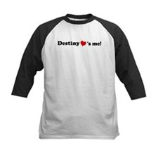 Destiny loves me Tee
