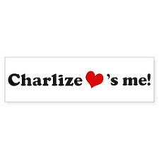 Charlize loves me Bumper Bumper Sticker