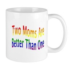 2 Moms Better (rainbow) Mug