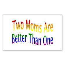 2 Moms Better (rainbow) Decal