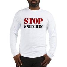 Stop Snitchin 7 Long Sleeve T-Shirt