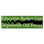 Education Budget Cuts Bumper Sticker