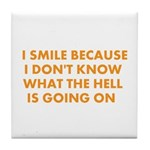 I smile merchandise Tile Coaster