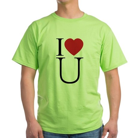 I Love You; I Heart U Green T-Shirt