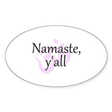 Namaste, Y'all Sticker (oval)