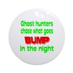 Ghost Hunters Bump in Night Ornament (Round)
