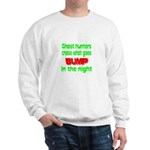 Ghost Hunters Bump in Night Sweatshirt